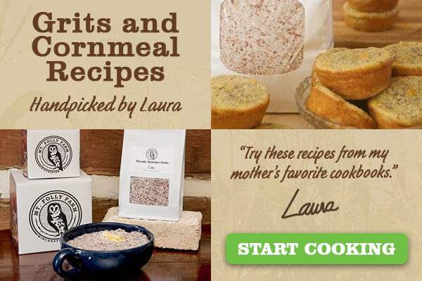 Grits and Cornmeal Recipes from Laura Freeman and Mt. Folly Farm